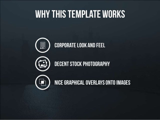 Why this presentation template works – corporate look and feel – decent stock photography – nice graphical overlays onto i...