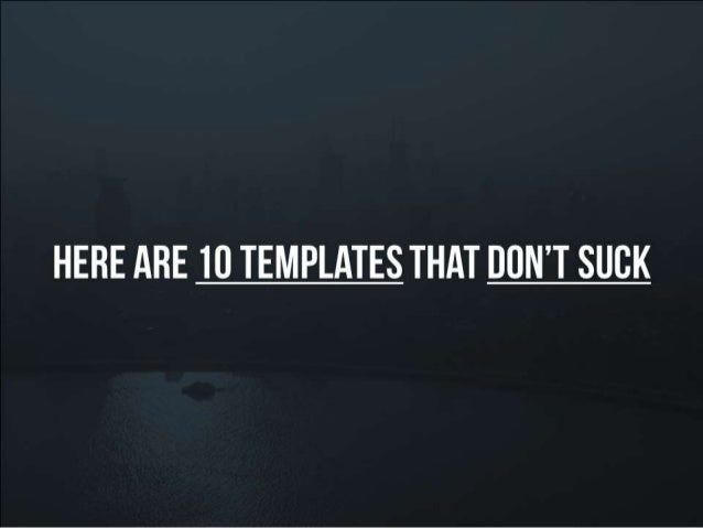 Here are 10 presentation templates that don't suck