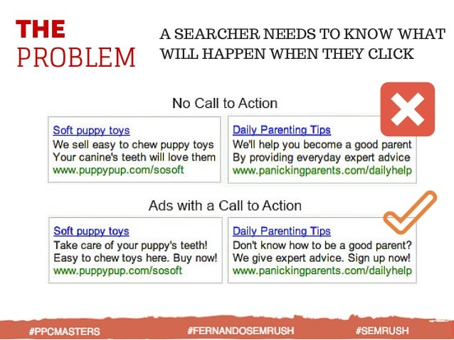 THE PROBLEM A SEARCHER NEEDS TO KNOW WHAT WILL HAPPEN WHEN THEY CLICK #PPCMASTERS