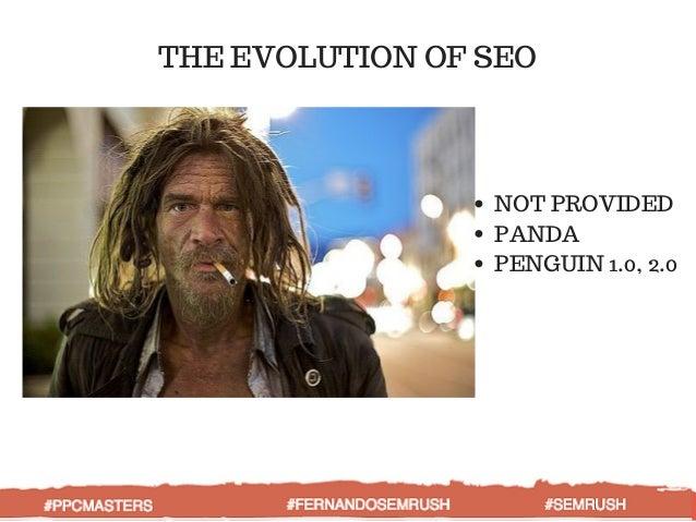 THE EVOLUTION OF SEO NOT PROVIDED PANDA PENGUIN 1.0, 2.0 #PPCMASTERS #FERNANDOSEMRUSH