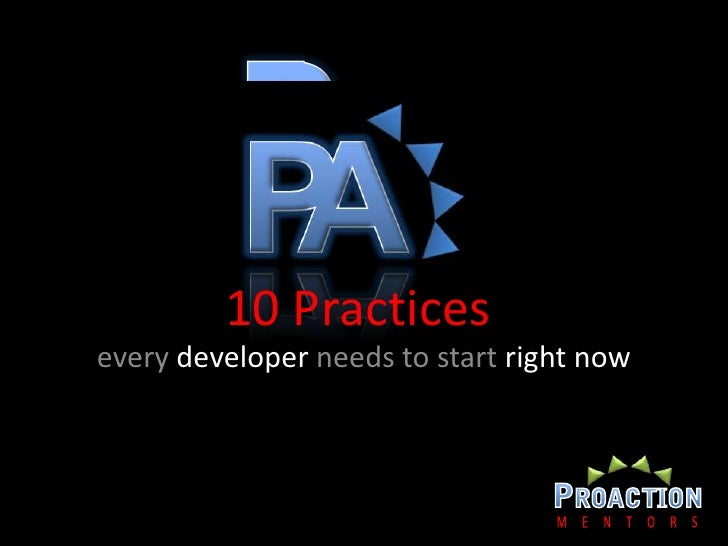 every developer needs to start right now<br />10 Practices<br />