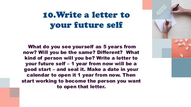 write a letter to yourself 10 years from now