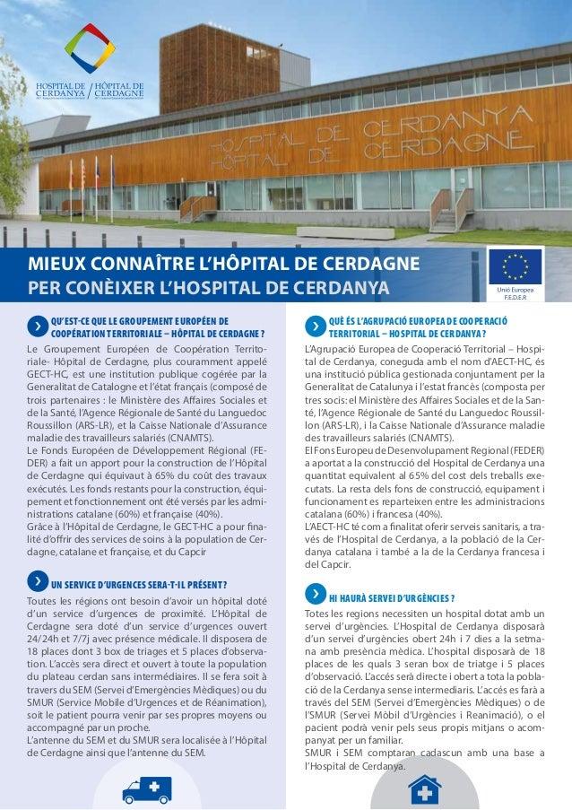 MIEUX CONNAÎTRE L'HÔPITAL DE CERDAGNE  PER CONÈIXER L'HOSPITAL DE CERDANYA  QU'EST-CE QUE LE GROUPEMENT EUROPÉEN DE  COOPÉ...