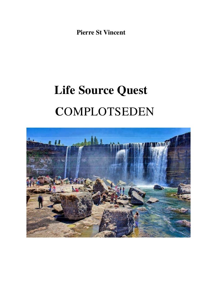 Pierre St Vincent  Life Source Quest COMPLOTSEDEN