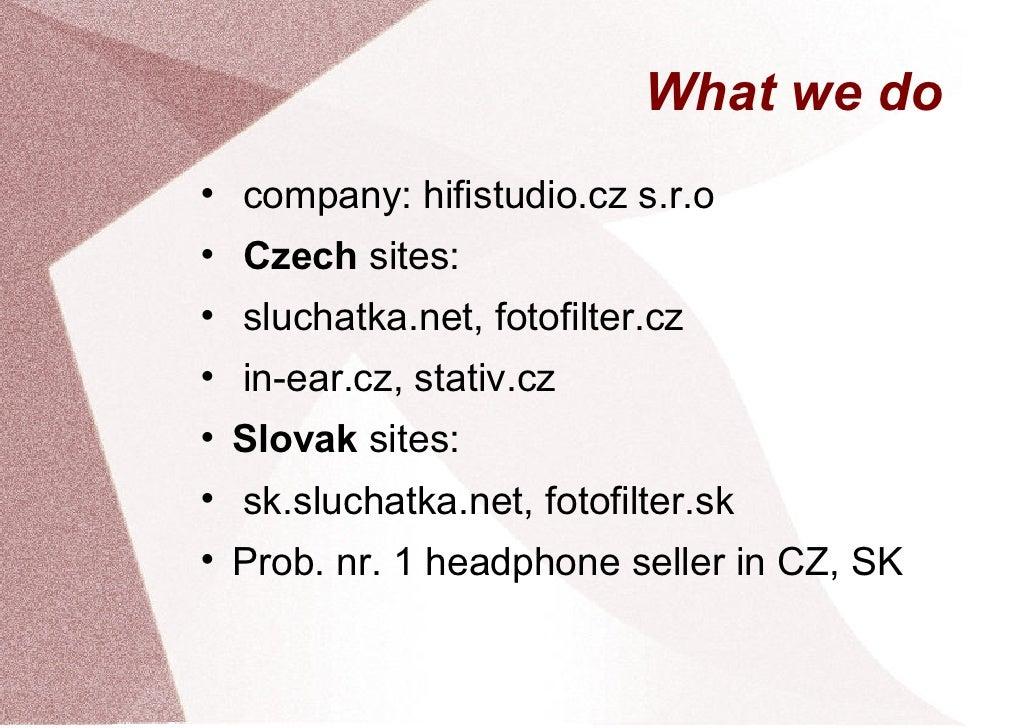 What we docompany: hifistudio.cz s.r.oCzech sites:sluchatka.net, fotofilter.czin-ear.cz, stativ.czSlovak sites:sk.sluchatk...