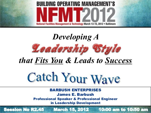 Developing A      that Fits You & Leads to Success                   BARBUSH ENTERPRISES                     James E. Barb...