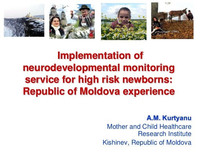 Implementation ofneurodevelopmental monitoringservice for high risk newborns:Republic of Moldova experience               ...