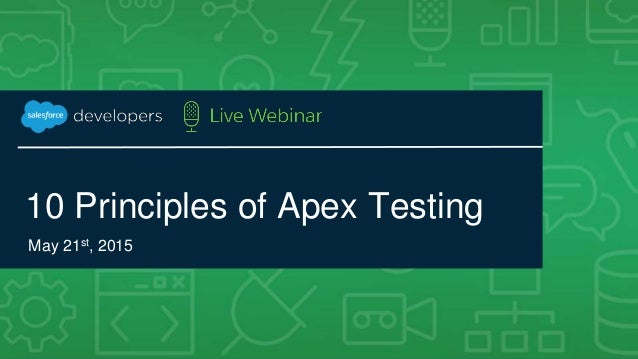 10 Principles of Apex Testing