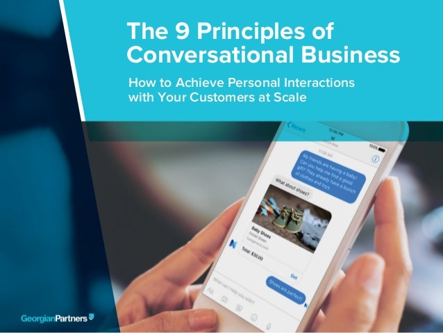 The 9 Principles of Conversational Business 1 The 9 Principles of Conversational Business How to Achieve Personal Interact...