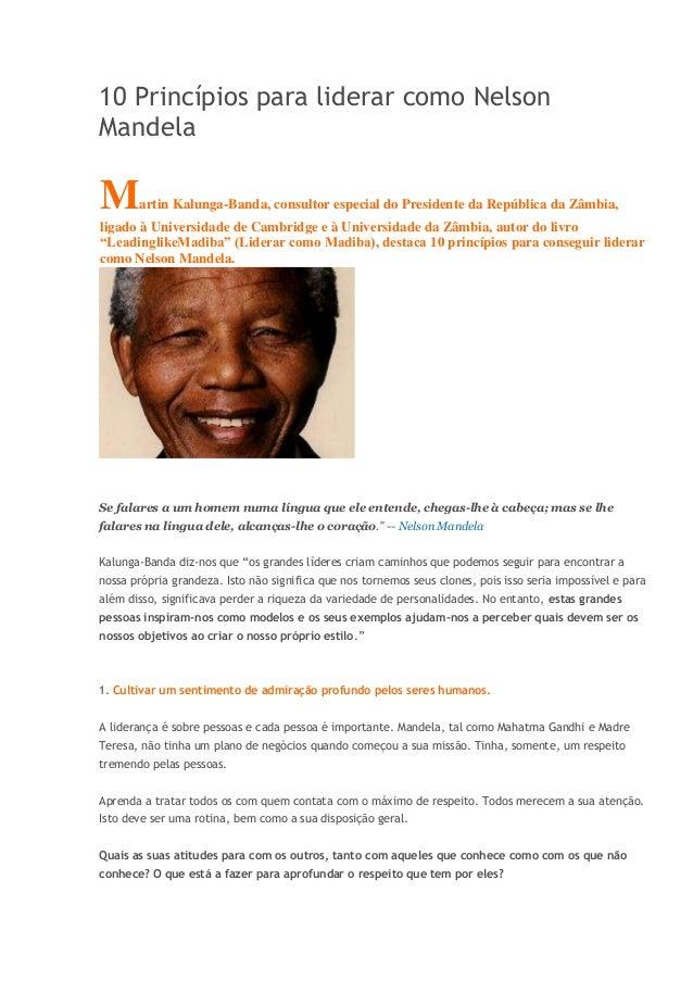 10 Princípios para liderar como Nelson Mandela Martin Kalunga-Banda, consultor especial do Presidente da República da Zâmb...