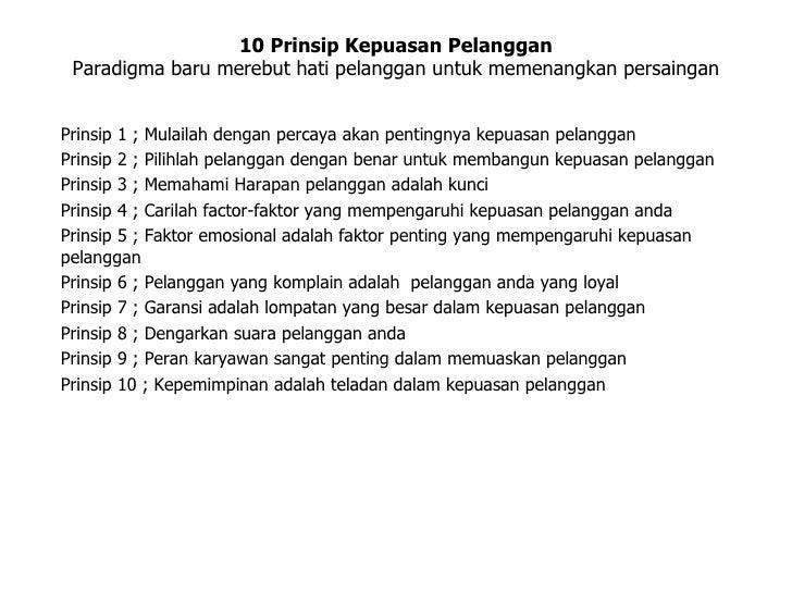 10 Prinsip Kepuasan Pelanggan Paradigma baru merebut hati pelanggan untuk memenangkan persainganPrinsip 1 ; Mulailah denga...