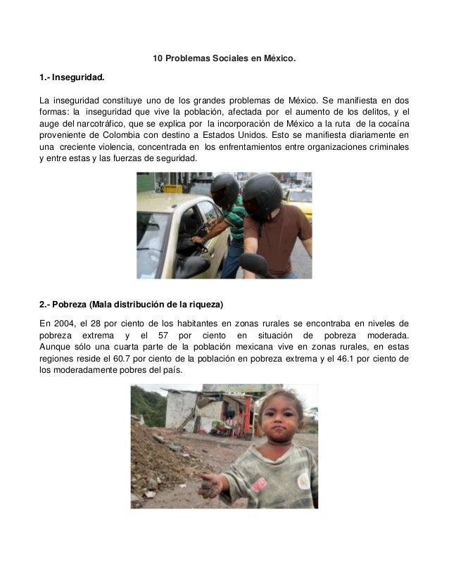 10 Problemas Sociales en México. 1.- Inseguridad. La inseguridad constituye uno de los grandes problemas de México. Se man...