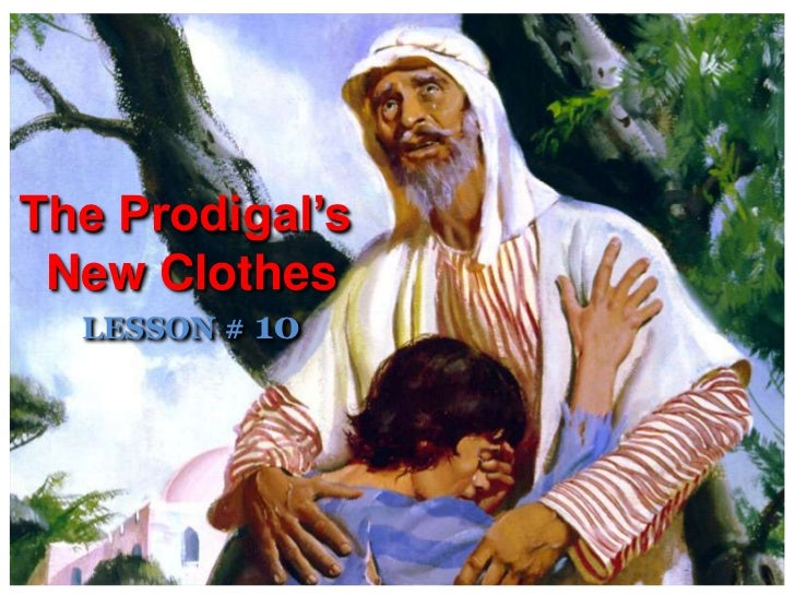 The Prodigal's <br />New Clothes<br />LESSON # 10<br />