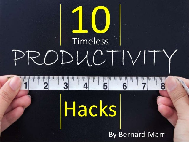 10 Hacks Timeless By Bernard Marr