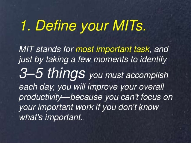 1. Define your MITs. MIT