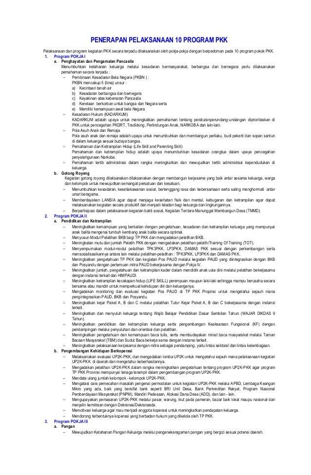 PENERAPAN PELAKSANAAN 10 PROGRAM PKK Pelaksanaan dan program kegiatan PKK secara terpadu dilaksanakan oleh pokja-pokja den...