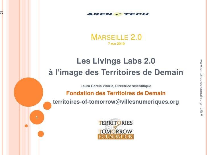 Marseille 2.07 mai 2010<br />Les Livings Labs 2.0 <br />à l'image des Territoires de DemainLaura Garcia Vitoria, Directric...