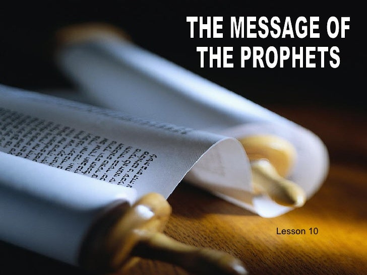 THE MESSAGE OF THE PROPHETS Lesson 10