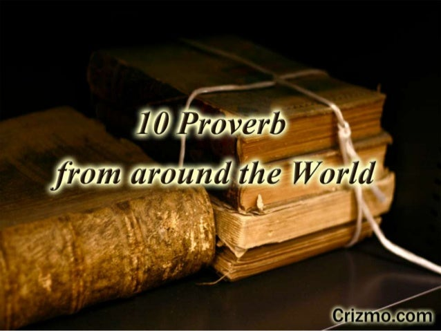 10 proverbs that have many lessons in them