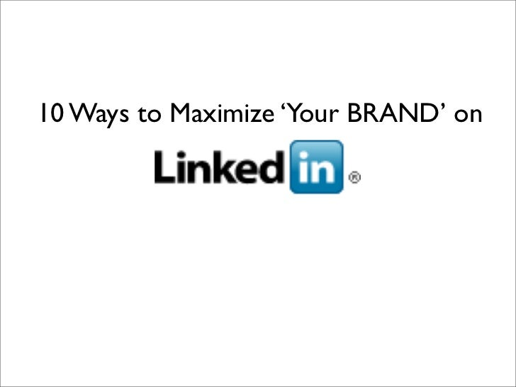 10 Ways to Maximize 'Your BRAND' on