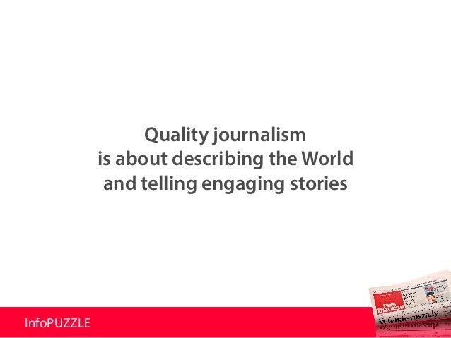 InfoPUZZLE Quality journalism is about describing the World and telling engaging stories