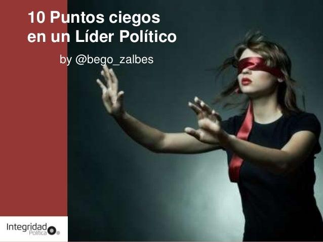 10 Puntos ciegos en un Líder Político by @bego_zalbes