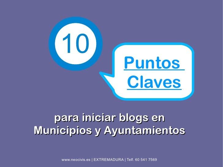 10                                    Puntos                                    Claves    para iniciar blogs en Municipios...
