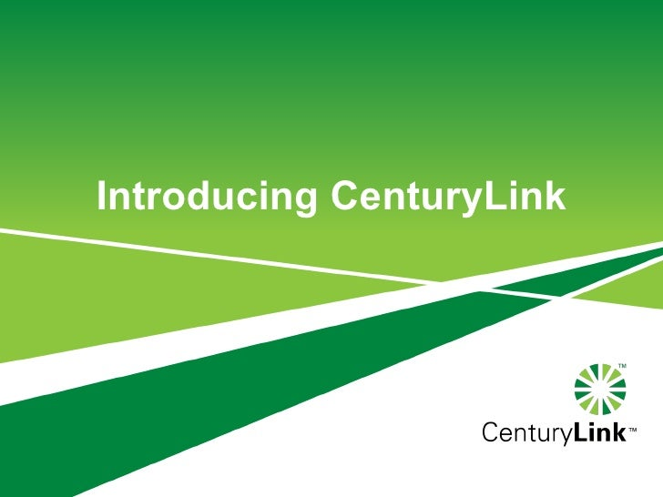 Introducing CenturyLink