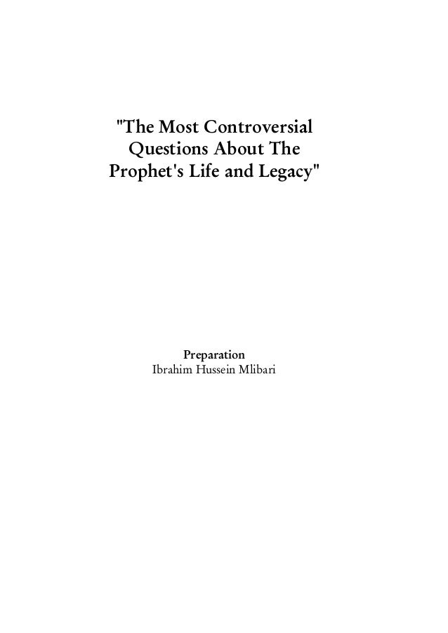 """""""The Most Controversial Questions About The Prophet's Life and Legacy"""" Preparation Ibrahim Hussein Mlibari"""