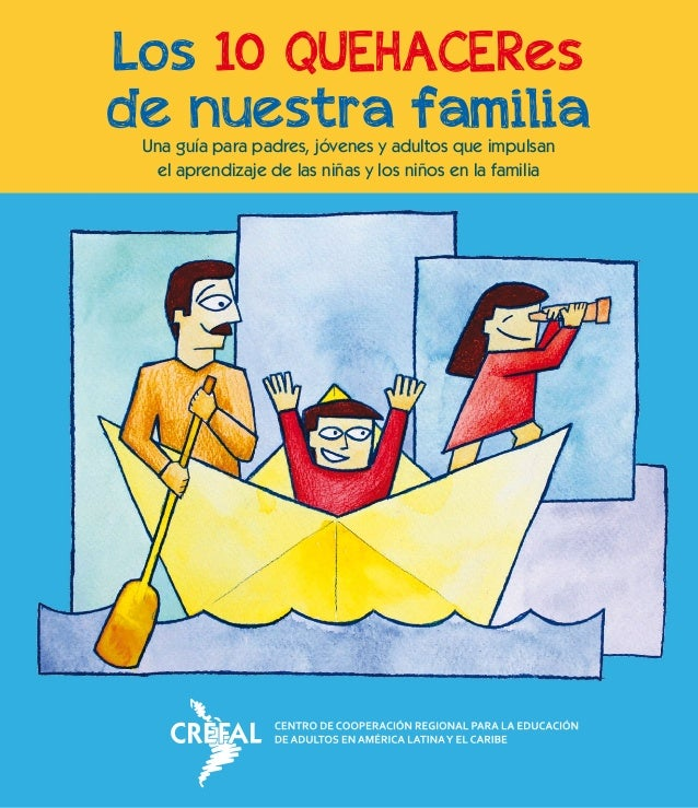 Los 10 QUEHACERes de nuestra familiaUna guía para padres, jóvenes y adultos que impulsan el aprendizaje de las niñas y los...