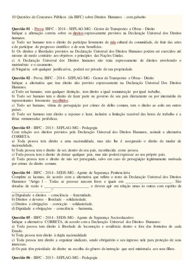 10 Questões de Concursos Públicos (da IBFC) sobre Direitos Humanos - com gabarito Questão 01 - Prova: IBFC - 2014 - SEPLAG...