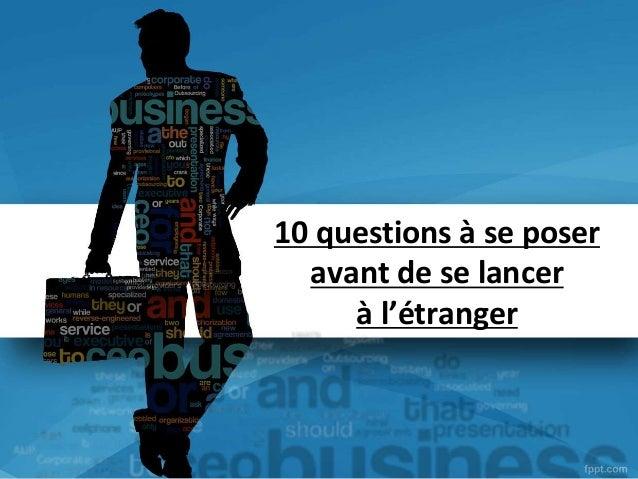 10 questions à se poser avant de se lancer à l'étranger