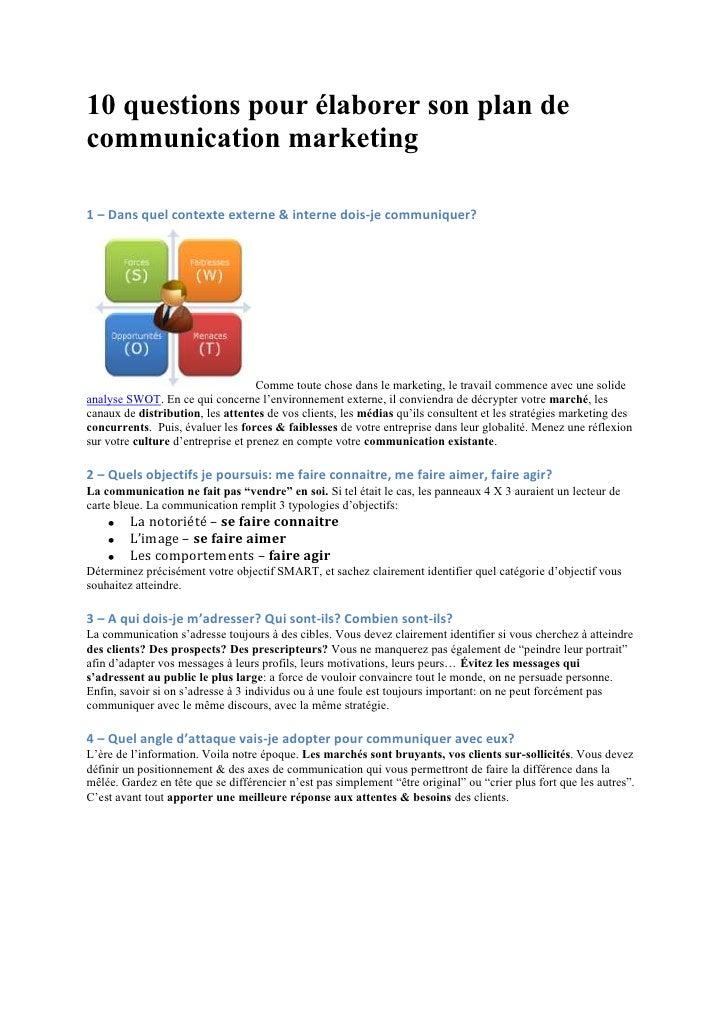10 questions pour élaborer son plan de communication marketing<br />1 – Dans quel contexte externe & interne dois-je commu...