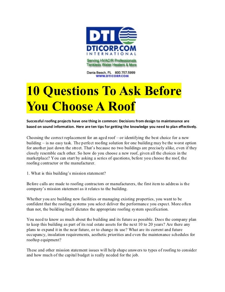 10 Questions To Ask BeforeYou Choose A RoofSuccessful roofing projects have one thing in common: Decisions from design to ...