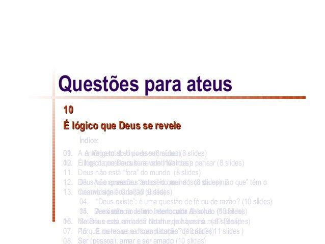 Questões para ateus10É lógico que Deus se revele      Índice:01.09. A entrega total só pode ser mútua (8 slides)       A O...