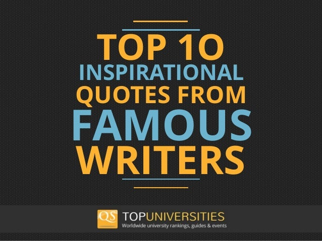 TOP 1O INSPIRATIONAL FAMOUS QUOTES FROM WRITERS