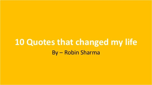 10 Quotes That Changed My Life By Robin Sharma
