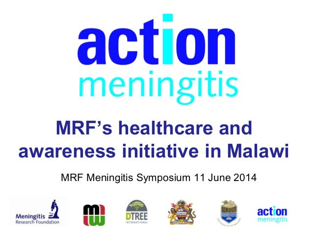 MRF's healthcare and awareness initiative in Malawi MRF Meningitis Symposium 11 June 2014