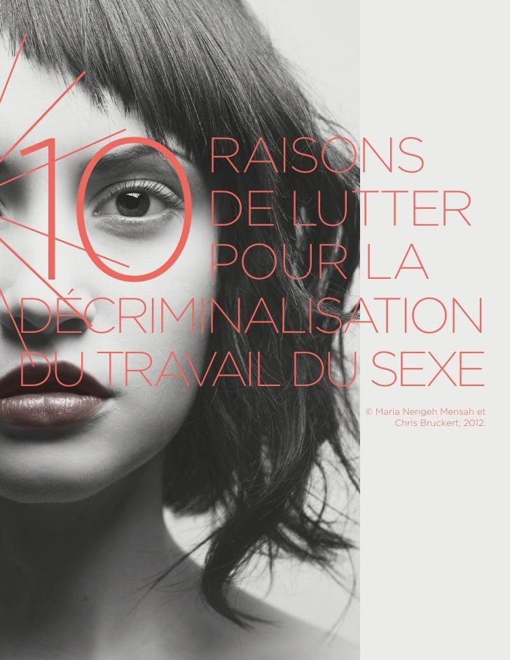 10       RAISONS       DE LUTTER       POUR LADÉCRIMINALISATIONDU TRAVAIL DU SEXE             © Maria Nengeh Mensah et    ...