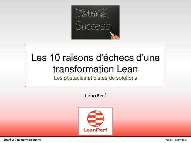 LeanPerf, des résultats pérennes Page 1| Copyright Les 10 raisons d'échecs d'une transformation Lean Les obstacles et pist...