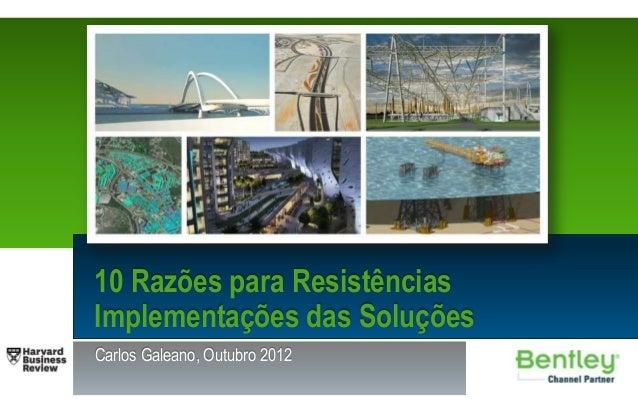 10 Razões para ResistênciasImplementações das SoluçõesCarlos Galeano, Outubro 2012