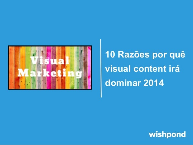 10 Razões por quê visual content irá dominar 2014