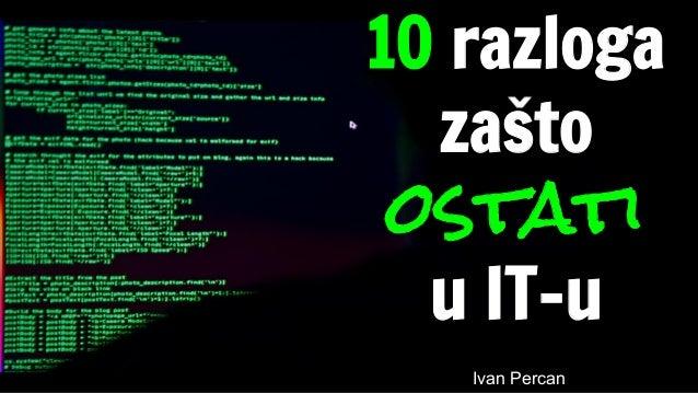 10 razloga zasto ostati u IT-u Ivan Percan