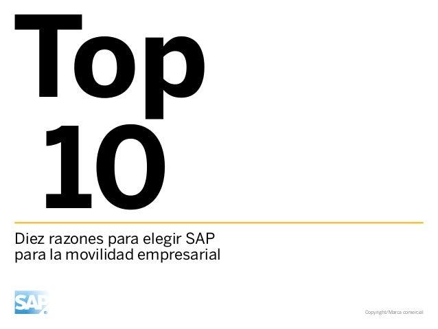 Top 10Diez razones para elegir SAPpara la movilidad empresarial                                Copyright/Marca comercial