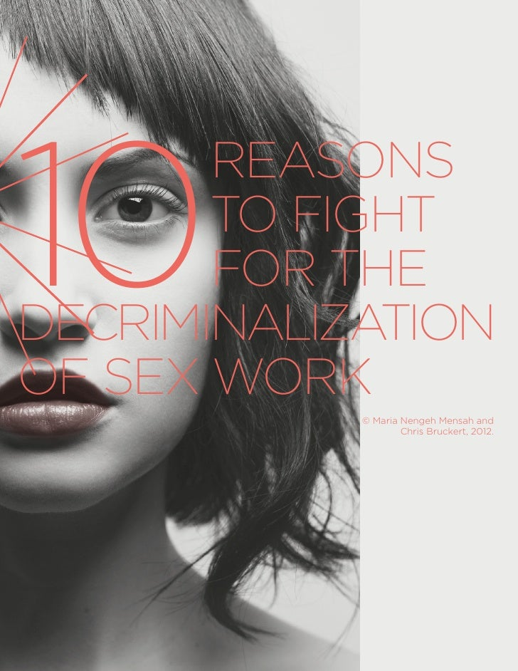 10       REASONS       TO FIGHT       FOR THEDECRIMINALIZATIONOF SEX WORK            © Maria Nengeh Mensah and            ...