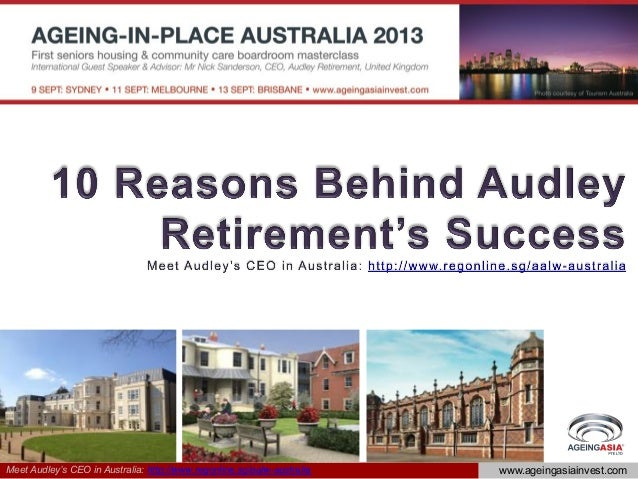 Meet Audley's CEO in Australia: http://www.regonline.sg/aalw-australia www.ageingasiainvest.com