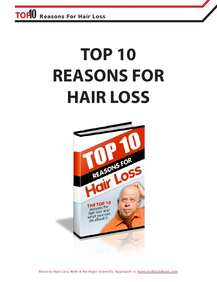 Reasons For Hair Loss          TOP 10       REASONS FOR        HAIR LOSSReverse Hair Loss With A No-Hype Scientific Approa...