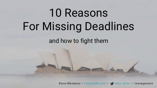 Elena Nikolaeva | smartpuffin.com | @ice_lenor | #management 10 Reasons For Missing Deadlines and how to fight them