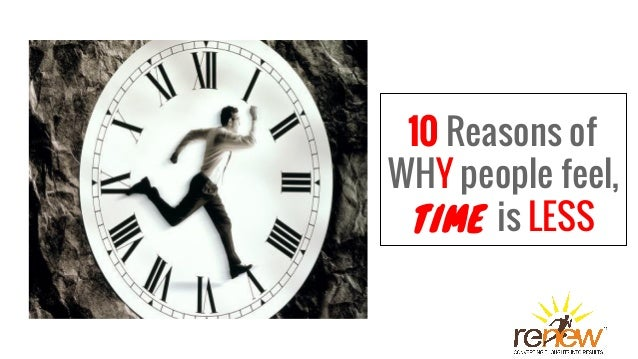 10 Reasons of WHY people feel, TIME is LESS