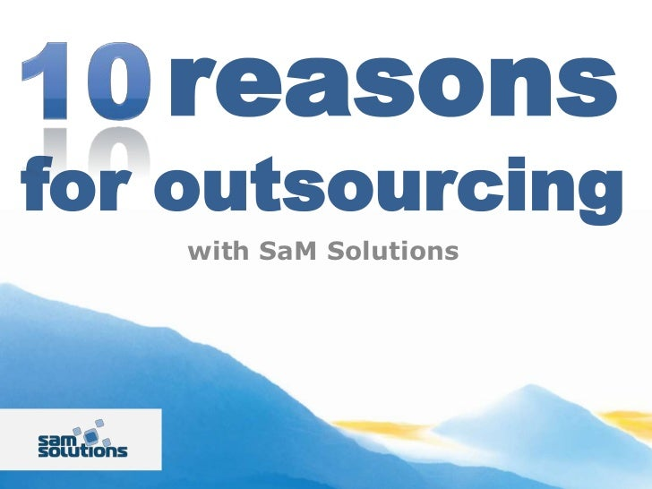 reasons for outsourcing<br />with SaM Solutions<br />10<br />